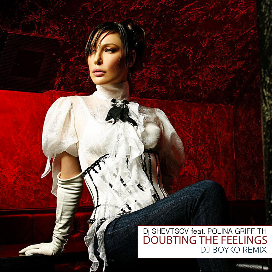 DJ Шевцов feat. Полина Гриффис - Doubting The Feelings (DJ Boyko Remix)