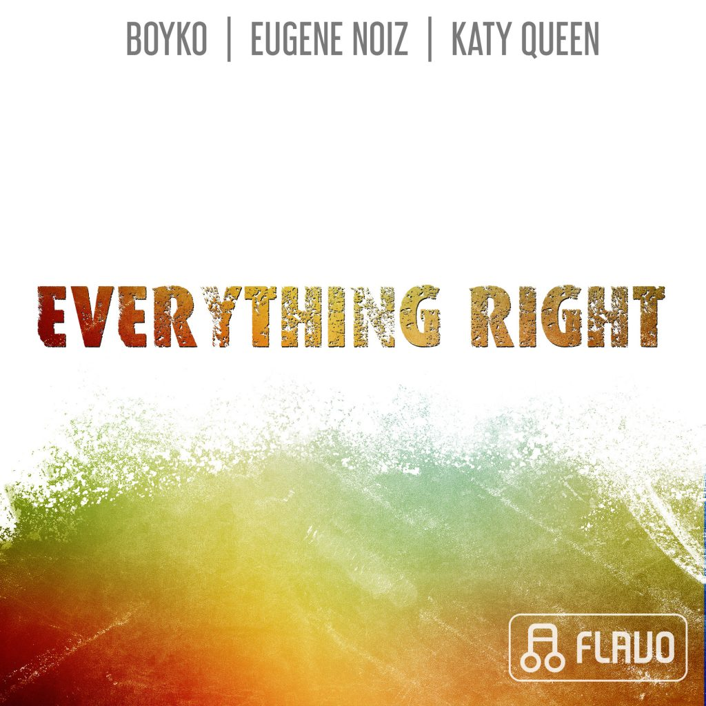 Dj Boyko, Eugene Noiz, Katy Queen - Everything Right