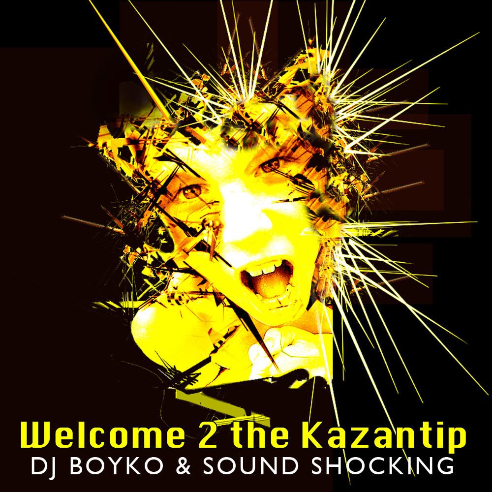 Dj Boyko & Sound Shocking - Welcome 2 the Kazantip