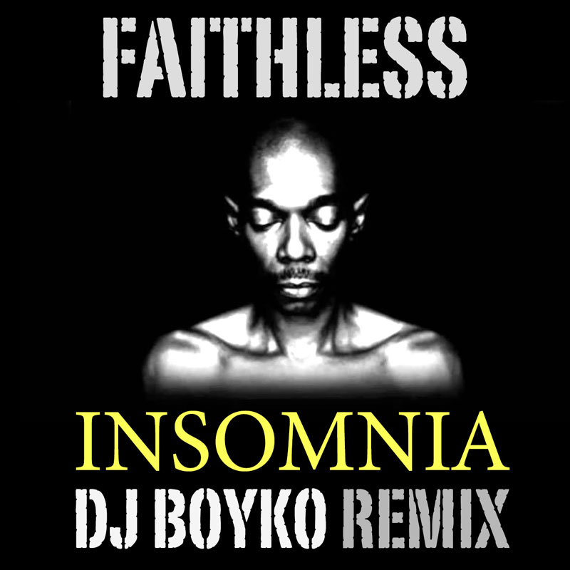 Faithless - Insomnia (Dj Boyko Remix)