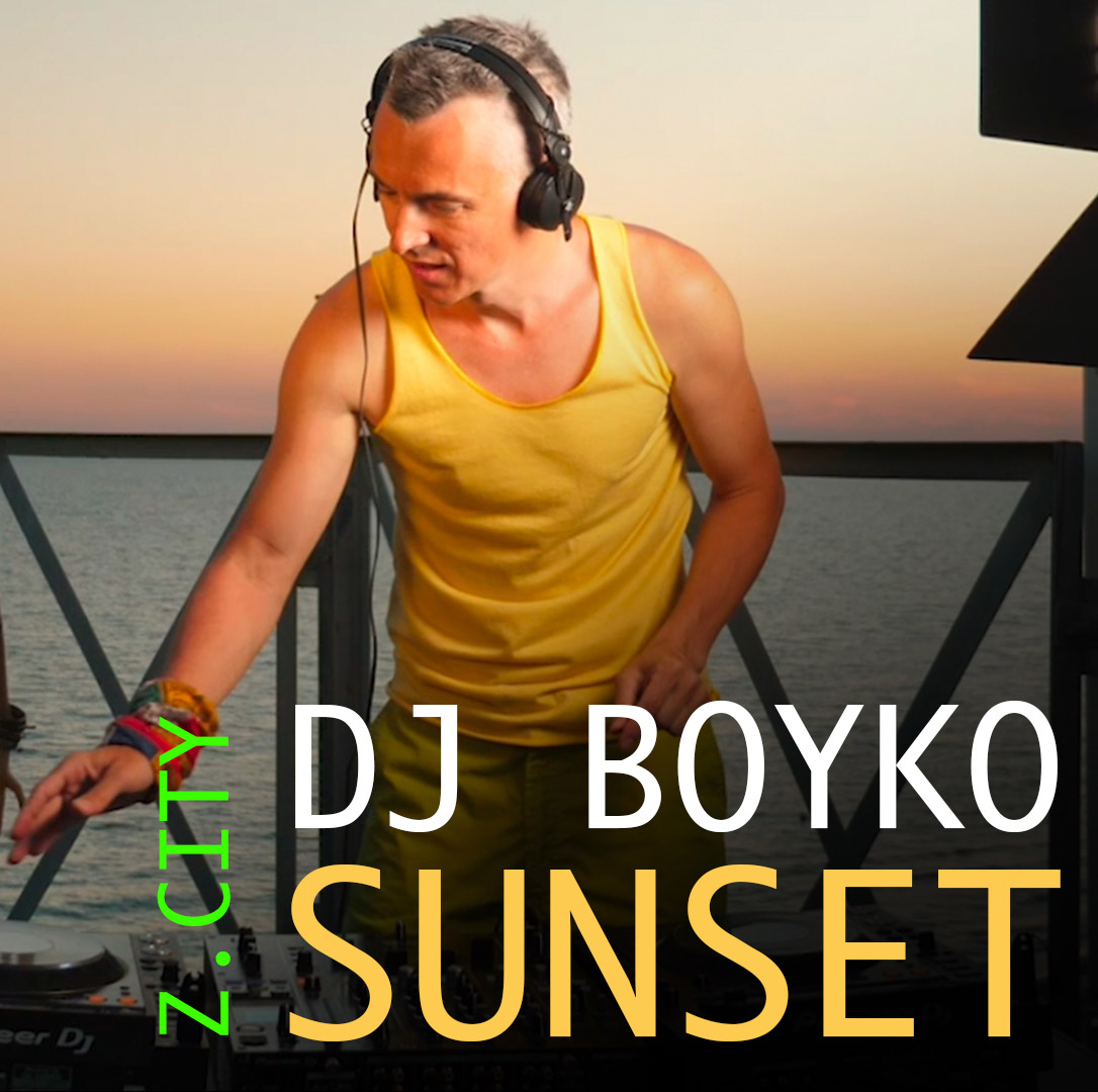 DJ Boyko - Sunset Z.City Mix